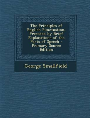 The Principles of English Punctuation, Preceded by Brief Explanations of the Parts of Speech - Primary Source Edition