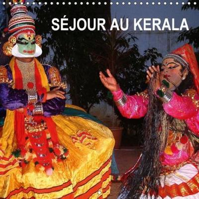 Sejour au Kerala Calendrier Mural 2018 300 300 Mm Square