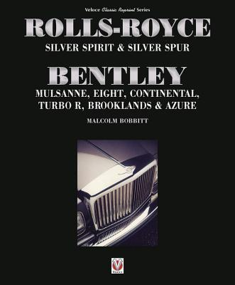 Rolls-Royce Silver Spirit & Silver Spur, Bentley Mulsanne, Eight, Continental, Turbo R. Brooklands & Azure