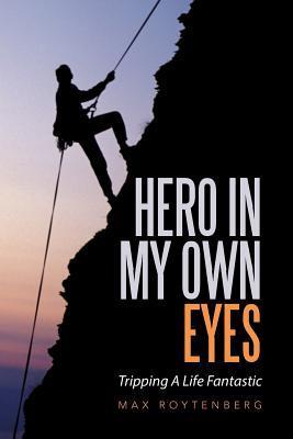 Hero in My Own Eyes