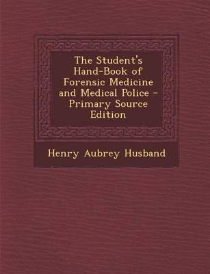 The Student's Hand-Book of Forensic Medicine and Medical Police - Primary Source Edition