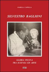 Silvestro Baglioni. Gloria picena tra scienza ed arte