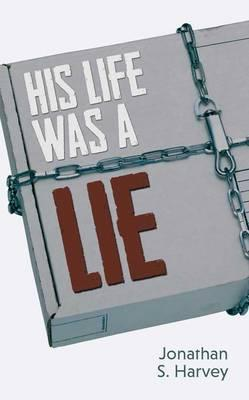 His Life Was a Lie