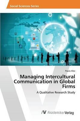 Managing Intercultural Communication in Global Firms