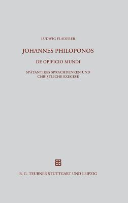 Johannes Philoponos. De Opificio Mundi