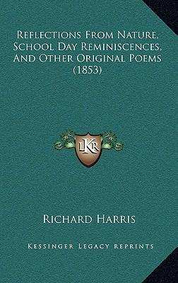 Reflections from Nature, School Day Reminiscences, and Other Original Poems (1853)