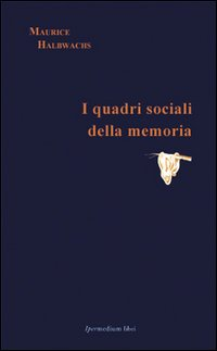 I quadri sociali della memoria