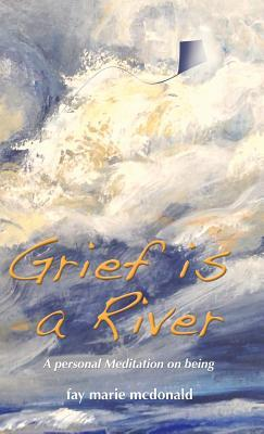 Grief Is a River