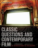 Classic Questions and Contemporary Film