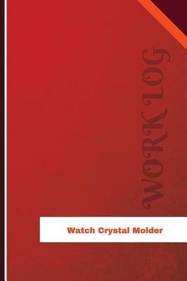 Watch Crystal Molder Work Log