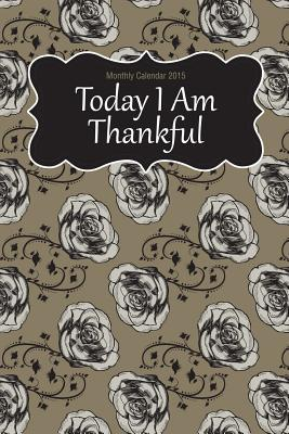 Today I Am Thankful 2015 Calendar