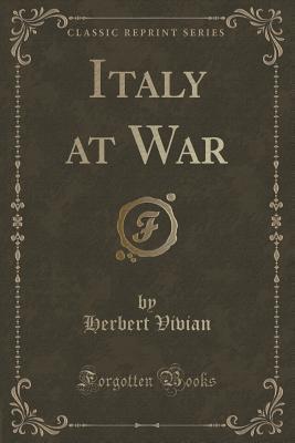 Italy at War (Classic Reprint)