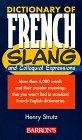Dictionary of French Slang and Colloquial Expressions