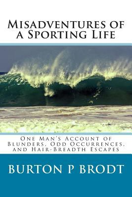 Misadventures of a Sporting Life