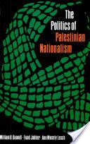 The Politics of Palestinian Nationalism