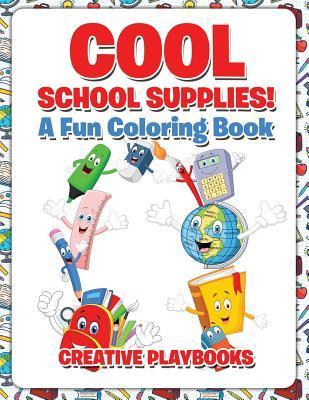 Cool School Supplies! A Fun Coloring Book