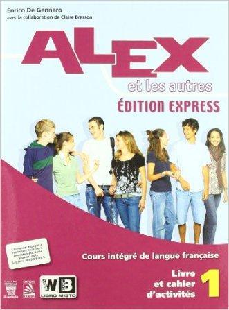 Alex et les autres. Volume unico. Con CD Audio. Édition express. Per le Scuole superiori
