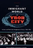 The Immigrant World of Ybor City