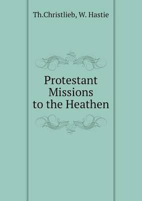 Protestant Missions to the Heathen