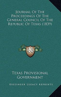 Journal of the Proceedings of the General Council of the Republic of Texas (1839)
