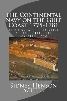 The Continental Navy on the Gulf Coast 1775-1781