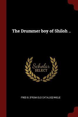 The Drummer Boy of Shiloh ..