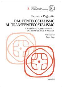 Dal pentecostalismo al transpentecostalismo. Il caso della Iglesia Universal del Reino de Dios in Messico