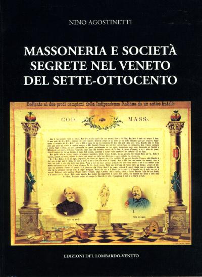 Massoneria e società segrete nel veneto del Sette-Ottocento