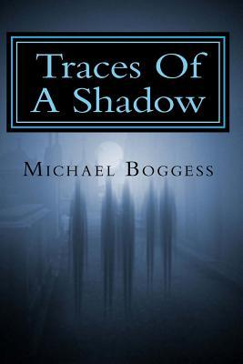 Traces of a Shadow