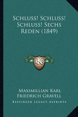 Schluss! Schluss! Schluss! Sechs Reden (1849)