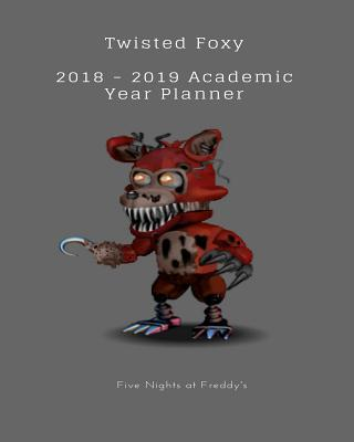 Twisted Foxy 2018 - 2019 Academic Year Planner Five Nights at Freddy's
