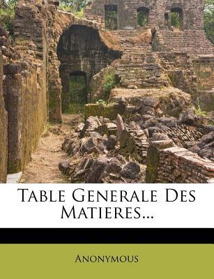 Table Generale Des Matieres...
