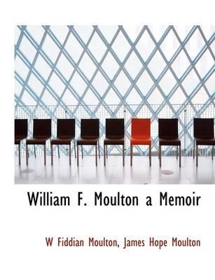 William F. Moulton a Memoir