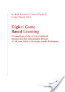 Digital Game Based Learning - Proceedings of the 4th International Symposium for Information Design 2nd of June 2005 at Stuttgart Media University