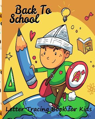 Back to School/ Letter Tracing Book for Kids