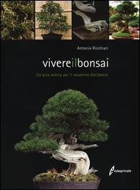 Vivere il bonsai. Un...