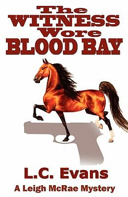 The Witness Wore Blood Bay