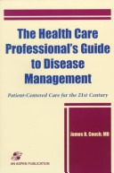The health care professional's guide to disease management