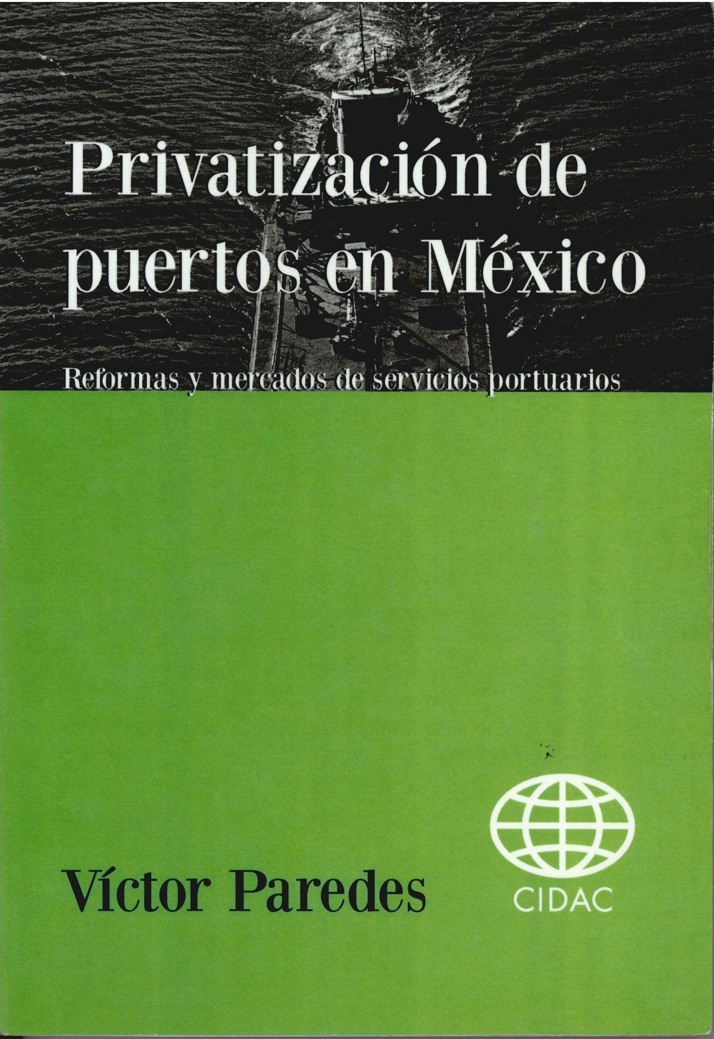 Privatizacion de puertos en Mexico/Ports privatization in Mexico