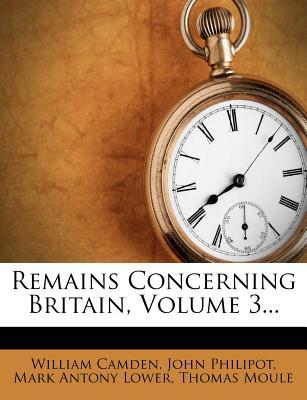 Remains Concerning Britain, Volume 3.