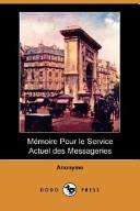 Mmoire Pour Le Service Actuel Des Messageries (Dodo Press)