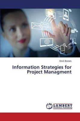 Information Strategies for Project Managment
