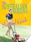 The Australian woman's survival guide