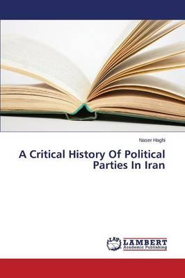 A Critical History Of Political Parties In Iran