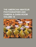 The American Amateur Photographer and Camera and Dark-Room