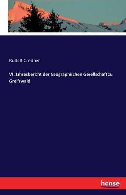 VI. Jahresbericht der Geographischen Gesellschaft zu Greifswald