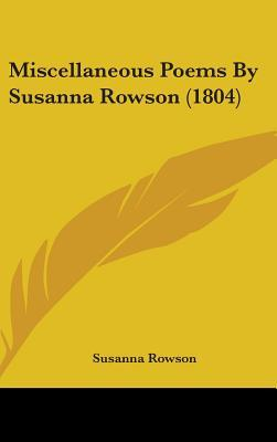 Miscellaneous Poems By Susanna Rowson (1804)