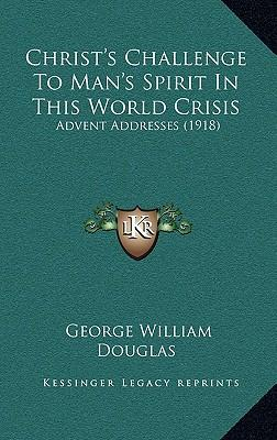 Christ's Challenge to Man's Spirit in This World Crisis