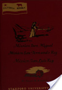 California Mission Series, Vol VI: Mission San Miguel, Mission San Fernando Rey, Mission San Luis Rey