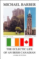 The Eclectic Life of an Irish Canadian